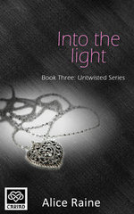 Into the Light : The Untwisted Series - Alice Raine