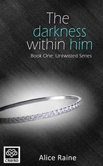 The Darkness within Him : Untwisted - Alice Raine