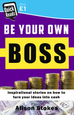Be your Own Boss - Alison Stokes