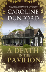 A Death in the Pavilion : A Euphemia Martins Mystery - Caroline Dunford