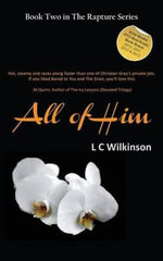 All of Him : Rapture Book Two - L. C. Wilkinson