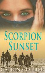 Scorpion Sunset : The Long Road to Baghdad Series - Catrin Collier