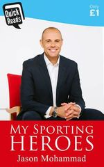 My Sporting Heroes - Jason Mohammad