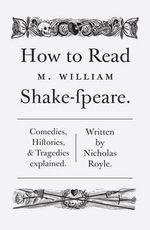 How to Read Shakespeare - Nicholas Royle