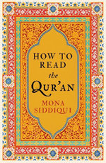 How To Read The Qur'an - Mona Siddiqui