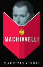 How to Read Machiavelli - Maurizio Viroli