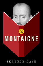 How to Read Montaigne - Terence Cave