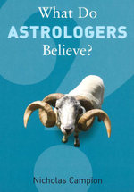 What Do Astrologers Believe? - Nicholas Campion