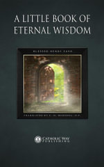 A Little Book of Eternal Wisdom - Blessed Henry Suso