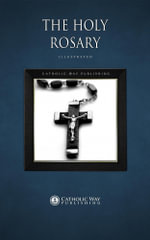 The Holy Rosary - Catholic Way Publishing