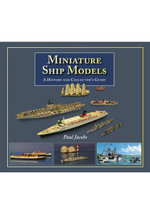 Miniature Ship Models : A History and Collector's Guide - Paul Jacobs