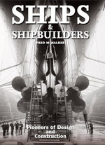 Ships and Shipbuilders : Pioneers of Design and Construction - Fred M Walker