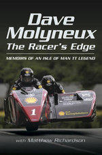 Dave Molyneux The Racer's Edge : Memories of an Isle of Man TT Legend - David Molyneux