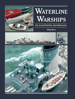 Waterline Warships : An Illustrated Masterclass - Phillip Reed