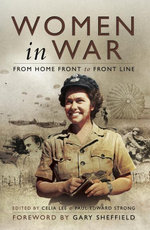Women in War : From Home Front to Front Line - Celia Lee