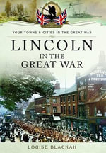 Lincoln in the Great War - Louise Blackah