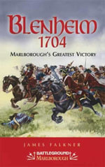 Blenheim 1704 : Marlborough's Greatest Victory - James Falkner
