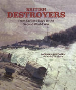 British Destroyers : From Earliest Days to the Second World War - Norman Friedman