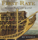 First Rate : The Greatest Warships in the Age of Sail - Rif Winfield
