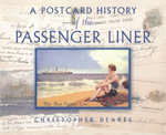 A Postcard History of the Passenger Liner - Christopher Deakes