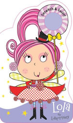 Lola The Lollipop Fairy : Scratch and Sniff Board Books - Tim Bugbird & Lara Ede