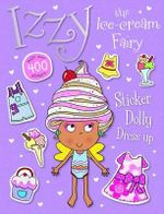 Izzy Sticker Dolly Dress Up : Izzy the Ice Cream Fairy - Lara Ede
