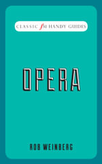 Opera : Classic FM Handy Guides - Rob Weinberg