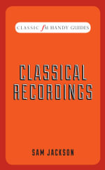 Classical Recordings : Classic FM Handy Guides - Sam Jackson