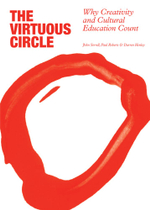 Virtuous Circle : Why Creativity and Cultural Education Count - John Sorrell