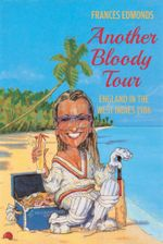 Another Bloody Tour : England in the West Indies 1986 - Frances Edmonds