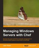 Managing Windows Servers with Chef - John Ewart