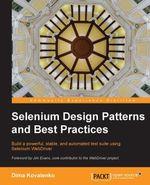 Selenium Design Patterns and Best Practices - Kovalenko   Dima