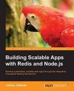 Building Scalable Apps with Redis and Node.Js - Joshua Johanan