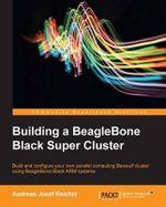 Building a Beaglebone Black Super Cluster - Andreas J Reichel