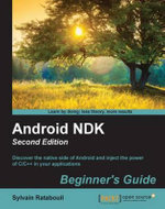 Android NDK : Beginner's Guide - Second Edition - Ratabouil   Sylvain
