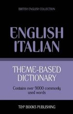 Theme-Based Dictionary British English-Italian - 9000 Words - Andrey Taranov