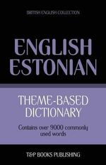 Theme-Based Dictionary British English-Estonian - 9000 Words - Andrey Taranov