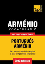 Vocabulario Portugues-Armenio - 9000 palavras mais uteis - Andrey Taranov