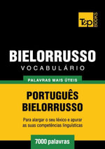 Vocabulario Portugues-Bielorrusso - 7000 palavras mais uteis - Andrey Taranov
