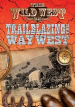 Trailblazing the Way West : Wild West - Frederick Nolan