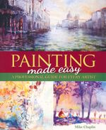 Painting Made Easy - Mike Chaplin
