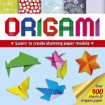 Origami : Learn Basic Folds to Create Stunning Paper Models - Belinda Webster