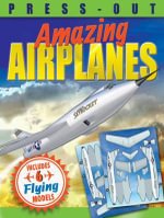 Press-Out Amazing Airplanes