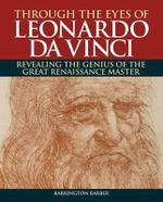 Through the Eyes of Leonardo da Vinci - Barrington Barber
