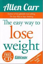 The Easy Way to Lose Weight - Allen Carr