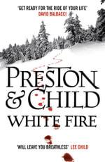 White Fire : Pendergast - Preston and Child