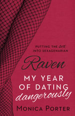 Raven : My Year of Dating Dangerously - Monica Porter