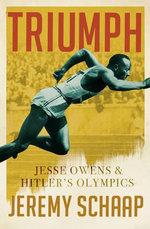 Triumph : Jesse Owens And Hitler's Olympics - Jeremy Schaap