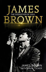 James Brown : The Godfather of Soul - James Brown