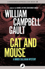Cat and Mouse : A Brock Callahan Mystery - William Campbell Gault